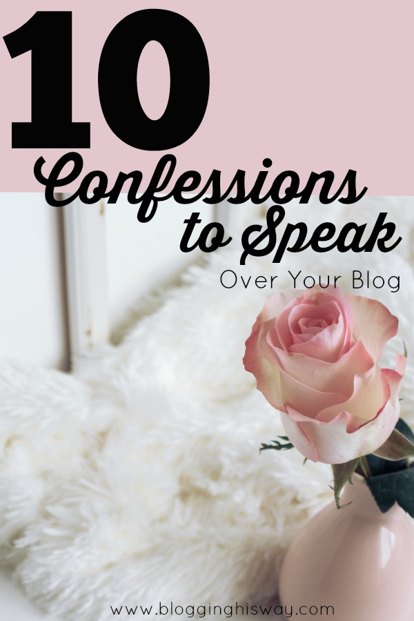 10 Confessions to Speak Over Your Blog